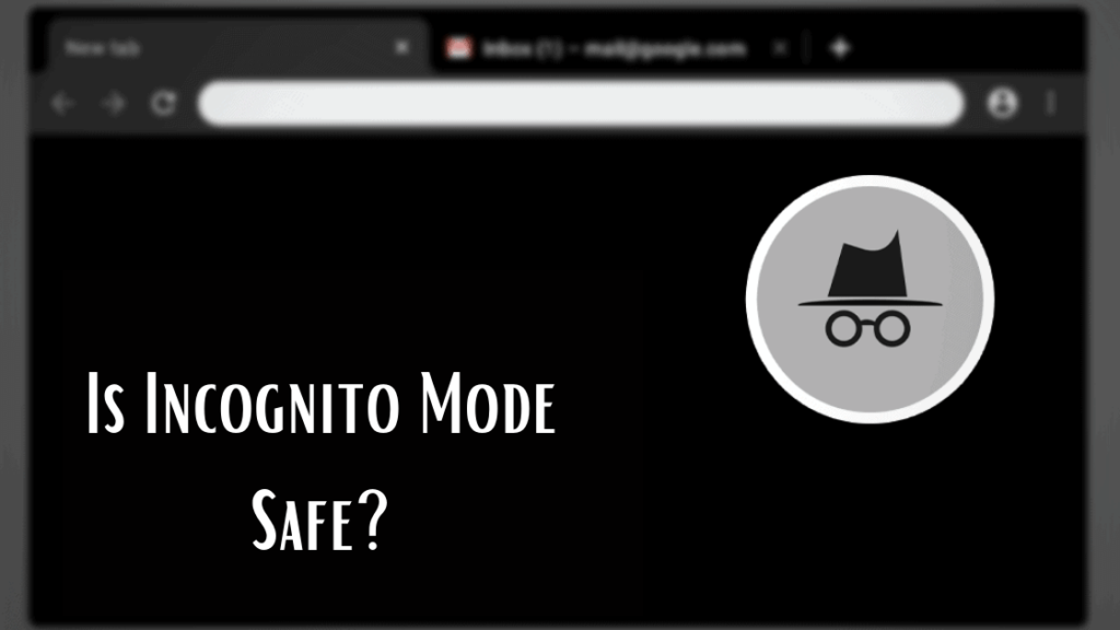 Is Incognito Mode Safe