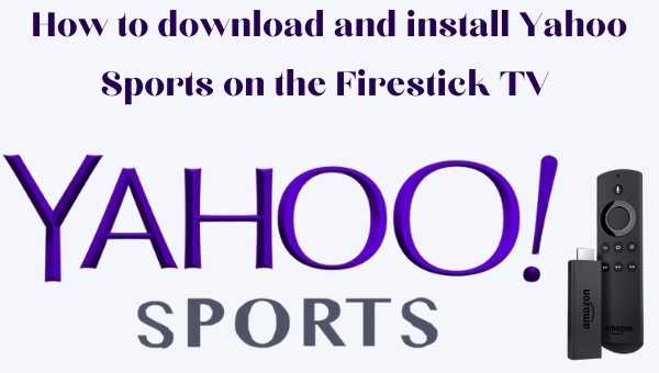 How to download and install Yahoo Sports on the Firestick TV