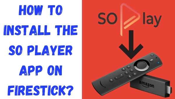 How to install the SO Player app on Firestick